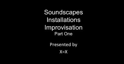 Soundscapes, Installations and Improvisation