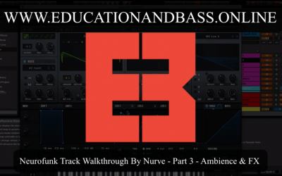 Neurofunk Track Walkthrough: PART 3 – Ambience & FX