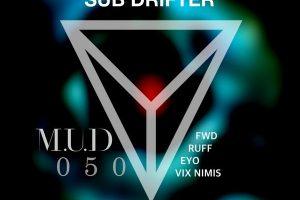 MUD050_Sub Drifter